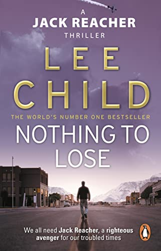 Nothing To Lose: (Jack Reacher 12) by Lee Child