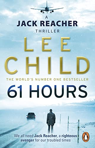 61 Hours: (Jack Reacher 14) by Lee Child