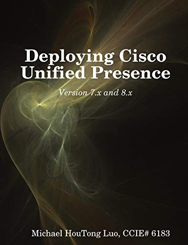 Deploying Cisco Unified Presence by HouTong Luo