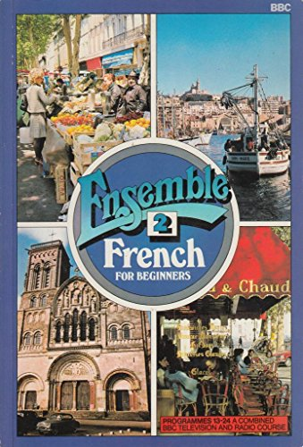 Ensemble: French for Beginners: Bk.2: Lessons 13-24 by John Ross