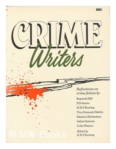 Crime Writers by H. R. F. Keating