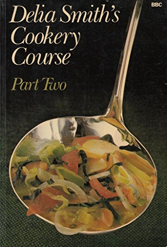 Cookery Course: Pt. 2 by Delia Smith