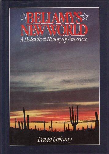Bellamy's New World: Botanical History of America by David Bellamy, OBE