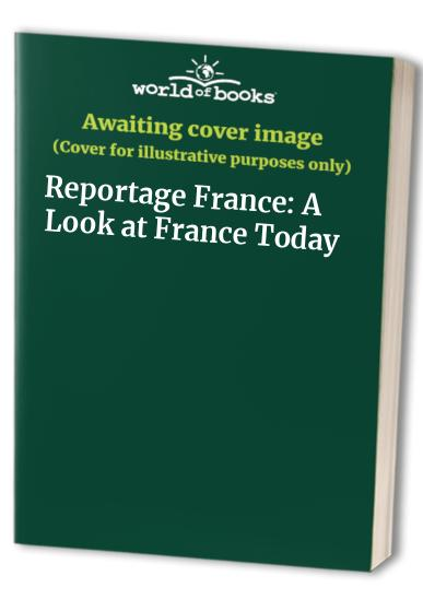 Reportage France: A Look at France Today by