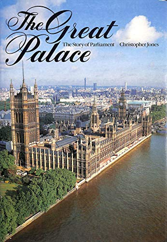 Great Palace: Story of Parliament by Christopher Jones