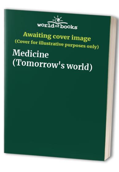 """""""Tomorrow's World"""": Medicine by Fiona Helmes"""