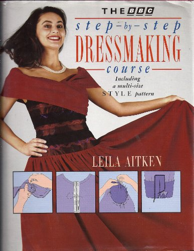 BBC Step-by-step Dressmaking Course by Leila Aitken