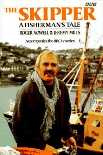 The Skipper: A Fisherman's Tale by Roger Nowell