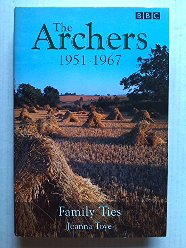 "The ""Archers"": The Ambridge Chronicles, 1951-67 - The Early Years by Joanna Toye"