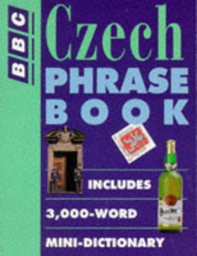 BBC Czech Phrase Book by Zuzana Zrustova