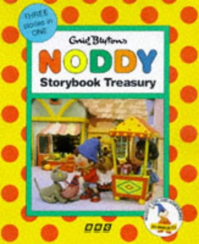 """Noddy Storybook Treasury: """"Noddy Goes Shopping"""", """"Noddy Meets Some Silly Hens"""", """"Noddy and the Special Key"""" by Enid Blyton"""