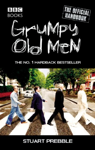 Grumpy Old Men, the Official Handbook by Stuart Prebble