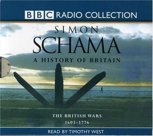A History of Britain: v.2: Pt.1: British Wars 1603 - 1776 by Simon Schama