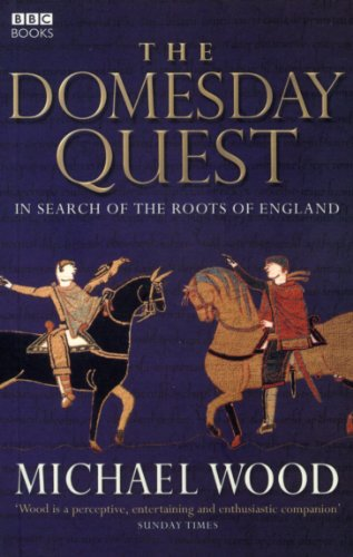 The Domesday Quest: In Search of the Roots of England by Michael Wood