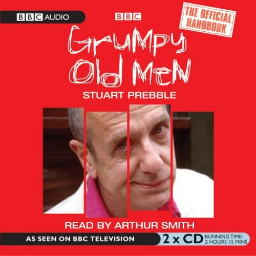 The Grumpy Old Men Official Handbook by Stuart Prebble
