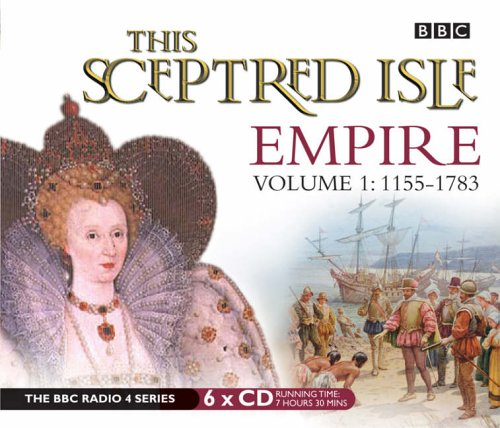 This Sceptred Isle: Empire: v. 1: 1155-1783 by Christopher Lee