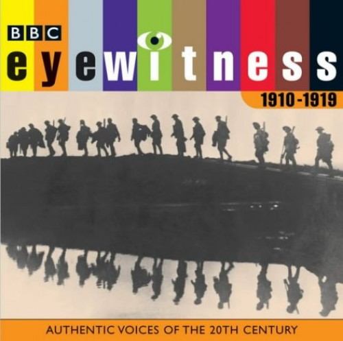Eyewitness, the 1910s: Authentic Voices of the 20th Century by