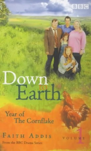 Down to Earth: Year of the Cornflake by Faith Addis