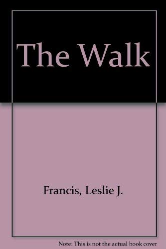 The Walk by Revd Canon Leslie J. Francis