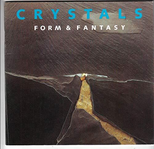 Crystals: Form and Fantasy by H. Bari