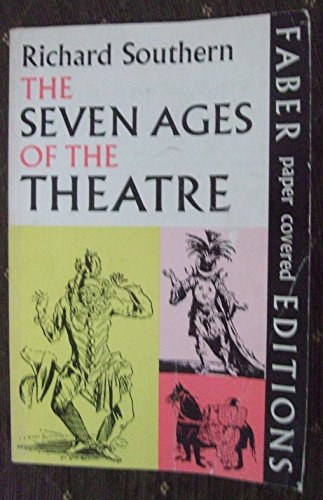 The Seven Ages of the Theatre by Richard Southern