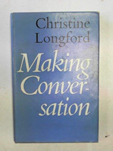 Making Conversation by Christine Longford