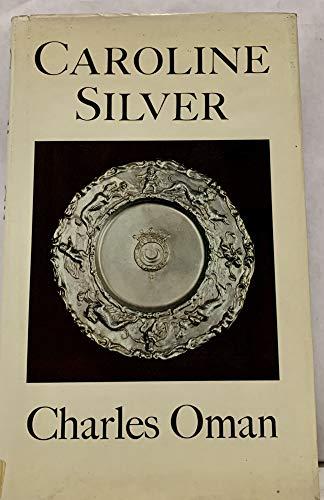 Caroline Silver by Charles Oman