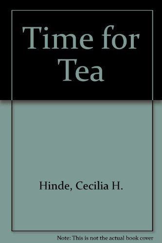 Time for Tea by Cecilia H. Hinde