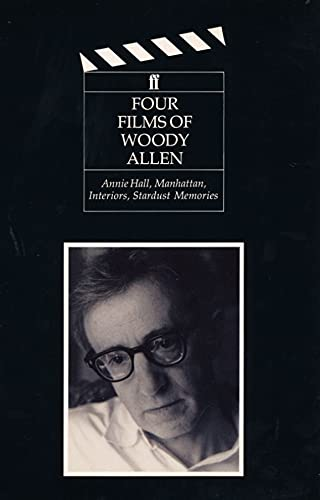 Four Films of Woody Allen: Annie Hall, Manhattan, Interiors and Stardust Memories by Woody Allen
