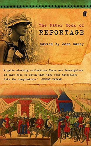 The Faber Book of Reportage by John Carey