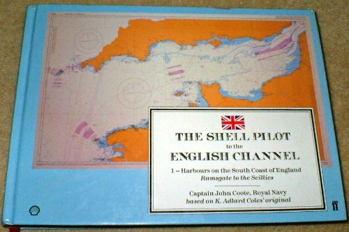 The Shell Pilot to the English Channel: v.1 by J.O. Coote