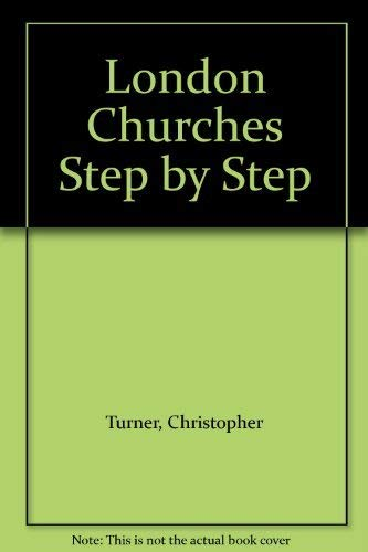 London Churches Step-by-step by Christopher Turner