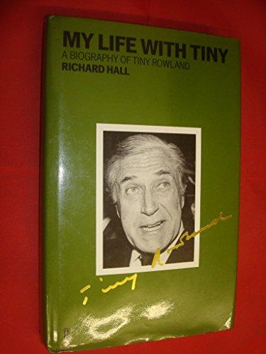 My Life with Tiny: Biography of Tiny Rowland by Richard Hall