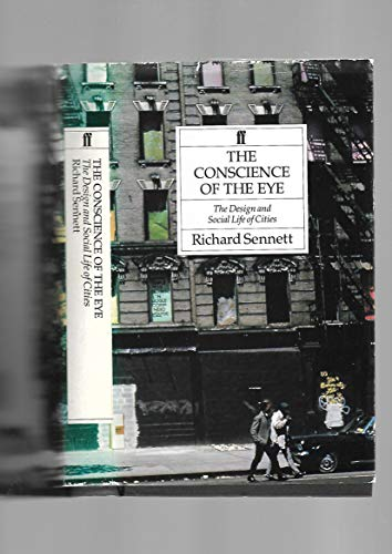 The Conscience of the Eye: Design and Social Life of Cities by Richard Sennett