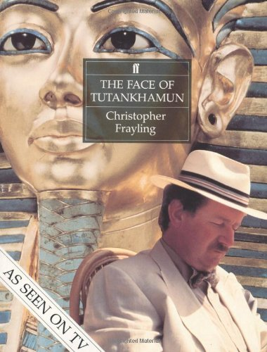 The Face of Tutankhamun by Christopher Frayling