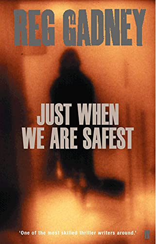 Just When We are Safest by Reg Gadney