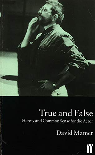 True and False: Heresy and Common Sense for the Actor by David Mamet