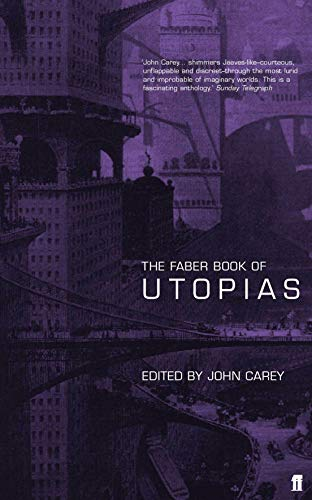 The Faber Book of Utopias by John Carey