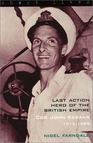 Commander John Kerans 1915-1985: Last Ac by Nigel Farndale