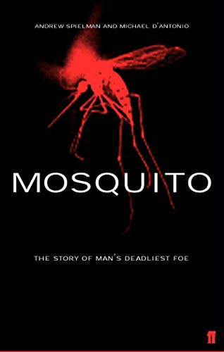 Mosquito: The Story of Man's Deadliest Foe by Andrew Spielman