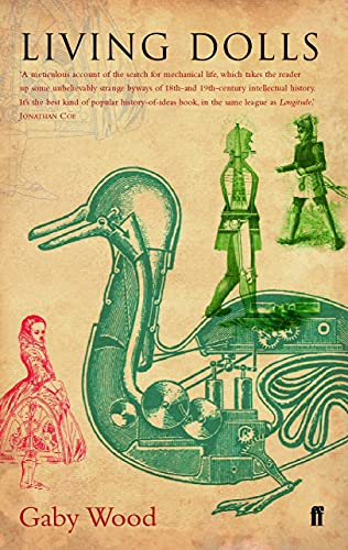 Living Dolls: A Magical History of the Quest for Mechanical Life by Gaby Wood
