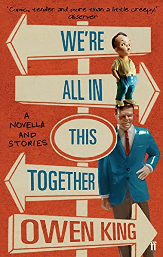 We're All in This Together: A Novella and Stories by Owen King