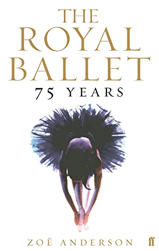 The Royal Ballet: 75 Years by Zoe Anderson