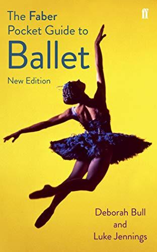 The Faber Pocket Guide to Ballet by Luke Jennings