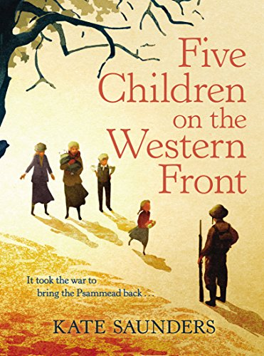 Five Children on the Western Front: Inspired by E. Nesbit's Five Children and it Stories by Kate Saunders