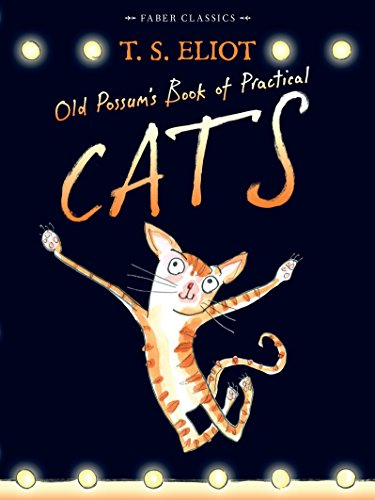 Old Possum's Book of Practical Cats: With Illustrations by Rebecca Ashdown by T. S. Eliot