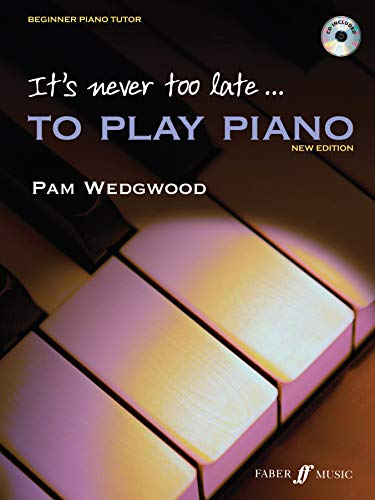 It's Never Too Late to Play Piano: A Learn as You Play Tutor with Interactive CD by Pam Wedgwood