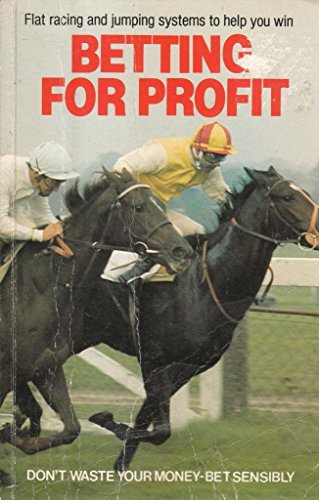 "Betting for Profit: Flat Racing and National Hunt Systems to Help You Win by ""Statistician"""