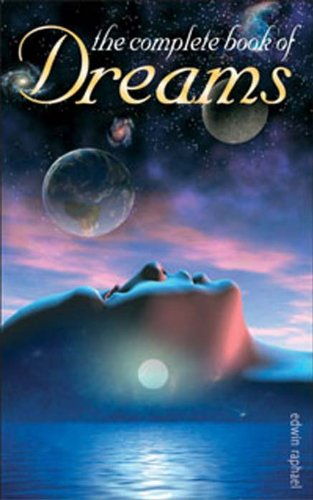 The Complete Book of Dreams by Edwin Raphael