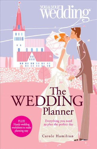 The Wedding Planner. You and Your Wedding: Everything You Need to Plan the Perfect Day by Carole Hamilton